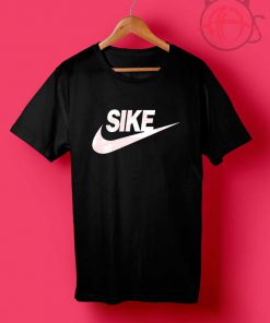Sike Not Do It T Shirt