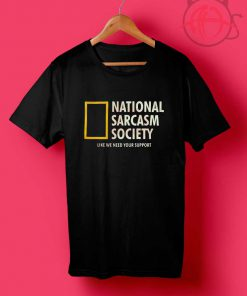 National Sarcasm Society T Shirt