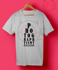 Photography Is My Passion T Shirt