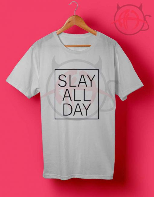 Beyonce Slay All Day Quotes T Shirt