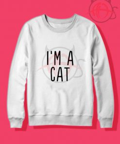 I'm A Cat Quotes Crewneck Sweatshirt