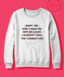 We Don't Need No Wifi Crewneck Sweatshirt