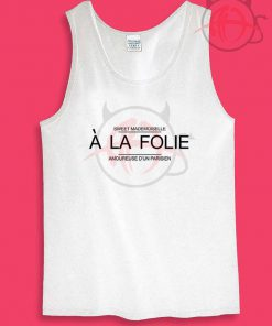 A La Folie Womens Or Mens Tank Top