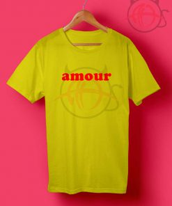 Amour Quotes T Shirt