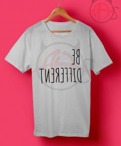 Be Different T Shirt