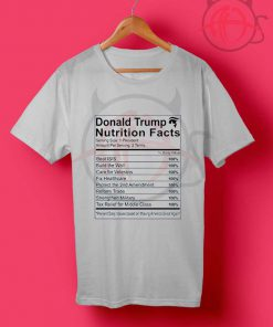 Donald Trump Nutrition Facts Make America Great T Shirt