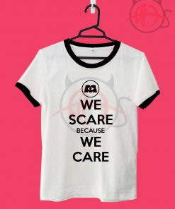 We Scare Because We Care Unisex Ringer T Shirt