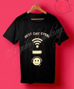 Best Day Ever Wifi Battery Music T Shirt