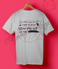 Its Was All Used to Read T Shirt