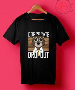 Corporate Dropout Thug T Shirt