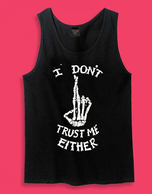 I don't Trust me Either Unisex Tank Top