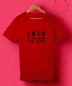 In The Mood For Love T Shirts
