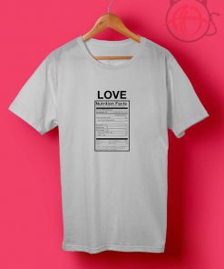 Love Nutrition Facts T Shirts