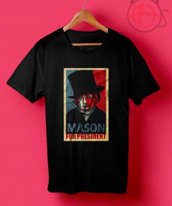 Mason Reese For President T Shirts
