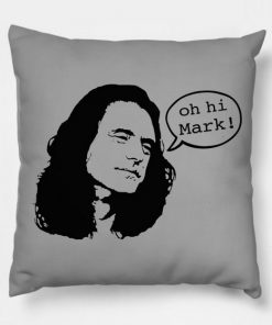 The Room Disaster Artist Oh Hi Mark Pillow Case