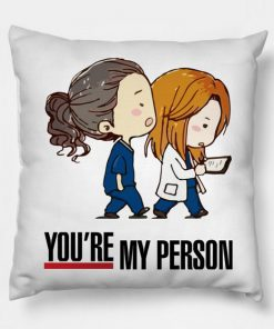 You're My Person Pillow Case