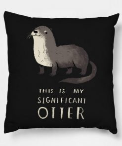 this is my significant otter Pillow Case