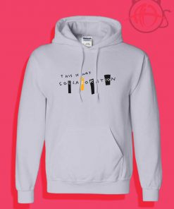 Cheap Custom This is Not Collaboration Hoodies