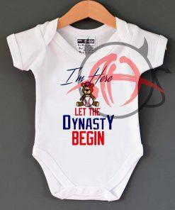 I'm Here Let The Dynasty Begin Baby Onesie