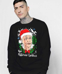 Have A Magnificent Christmas Ugly Sweatshirt