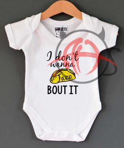 I Don't Wanna Taco Bout It Baby Onesie