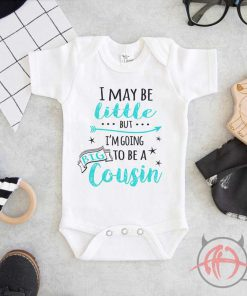 I May Be Little But I'm Going To Be A Big Cousin Baby Onesie