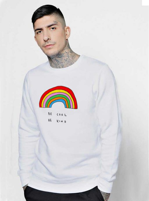 Be Cool Be Kind Rainbow Sweatshirt