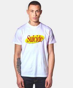 Suicide Seinfeld T Shirt