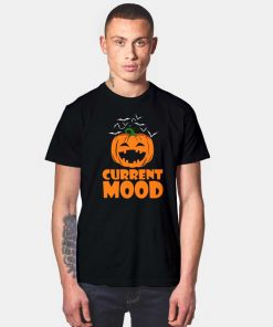 Current Mood Halloween T Shirt