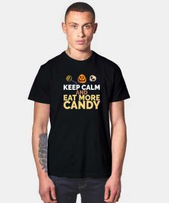 Keep Calm And Eat More Candy T Shirt