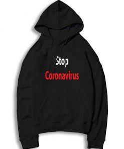 World Stop Coronavirus Disease Quote Hoodie