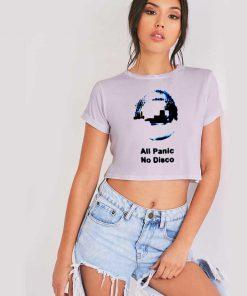 All Panic No Disco Quote Panic At The Disco Crop Top Shirt