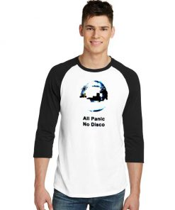 All Panic No Disco Quote Panic At The Disco Raglan Tee