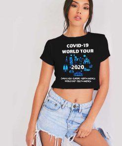 Covid-19 World Tour China Asia Europe America Shirt Crop Top Shirt