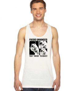 Fredo Unhinged Text Fredo To 88022 Tank Top