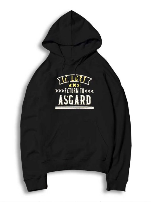 Thor If Lost Return To Asgard Quote Hoodie