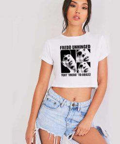 Fredo Unhinged Text Fredo To 88022 Crop Top Shirt