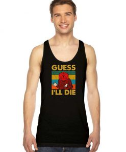 Vintage Guess I'll Die D20 Dice Quote Tank Top