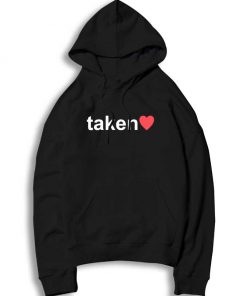 My Heart Is In Love And Taken Hoodie