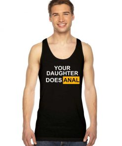 Your Daughter Does Anal Pornhub Logo Tank Top