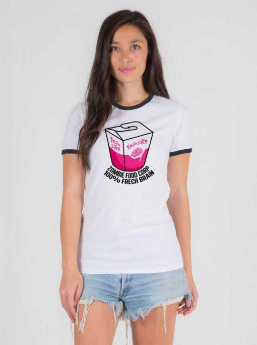 Brain Eater Zombie Food Corp 100% Frech Brain Ringer Tee