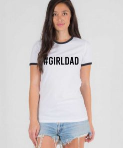 Hashtag Girl Dad Quote Father Day Ringer Tee
