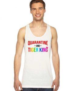 Netflix Quarantine And Tiger King Quote Tank Top