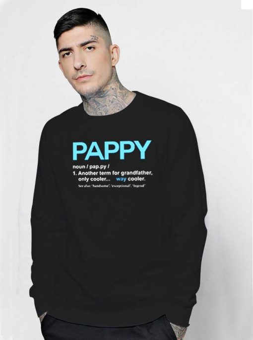 Pappy Meaning The Cooler Grandfather Sweatshirt
