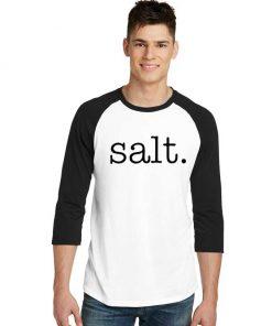 Salt Kitchen Condiment Quote Costume Raglan Tee
