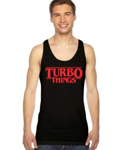 Turbo Things Netflix Series Stranger Things Tank Top