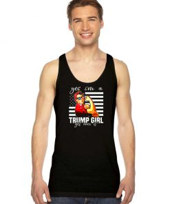 Yes I'm A Trump Girl Get Over It America Tank Top