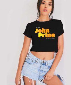 I'm In A John Prine State Of Mind Crop Top Shirt