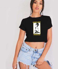 Pearl Jam Choices Kid With Gun Crop Top Shirt
