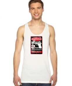 Warning Protected By 2nd Amendment Security Tank Top